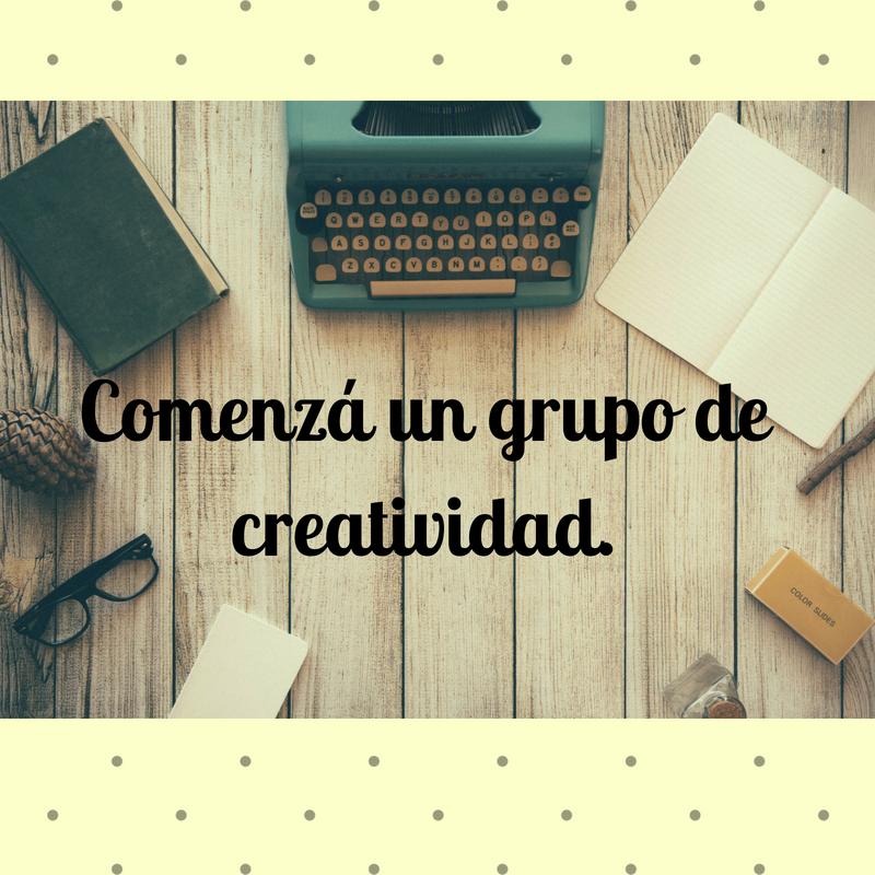 Comenzá un grupo de creatividad. (1)