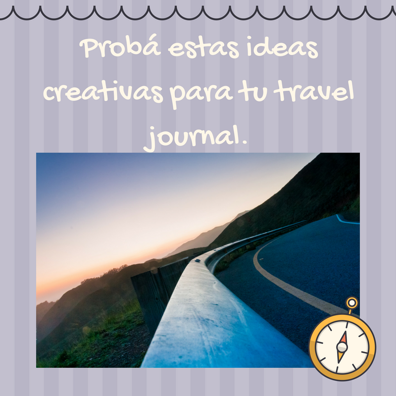 Probá estas ideas creativas para tu travel journal